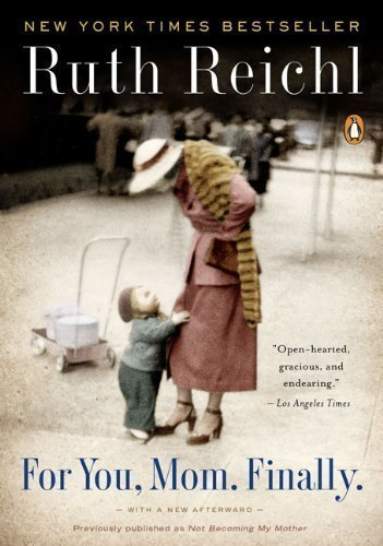 RUTH-REICH-MEMOIR-COVER-TITLE-FOR-YOU-MOM-FINALLY