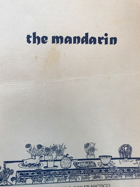 This is the menu I stole after a lunch in 1980 at Cecilia Chiangu0027s elegant Mandarin Restaurant in San Franciscou0027s Ghirardelli Square. & Old Menus : Ruth Reichl